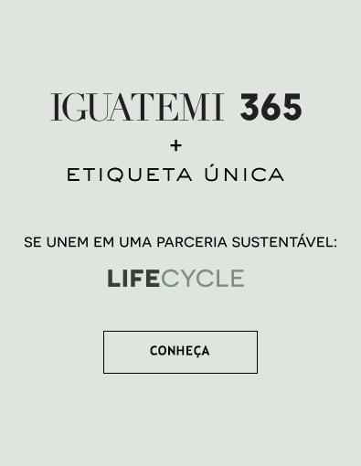 Lifecycle Sustentabilidade Moda de Luxo Second Hand Reuse Parceria Iguatemi 365 Etiqueta Única Brasil Online.