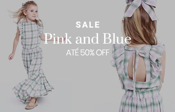 Sale Pink and Blue - Descontos de até 50%